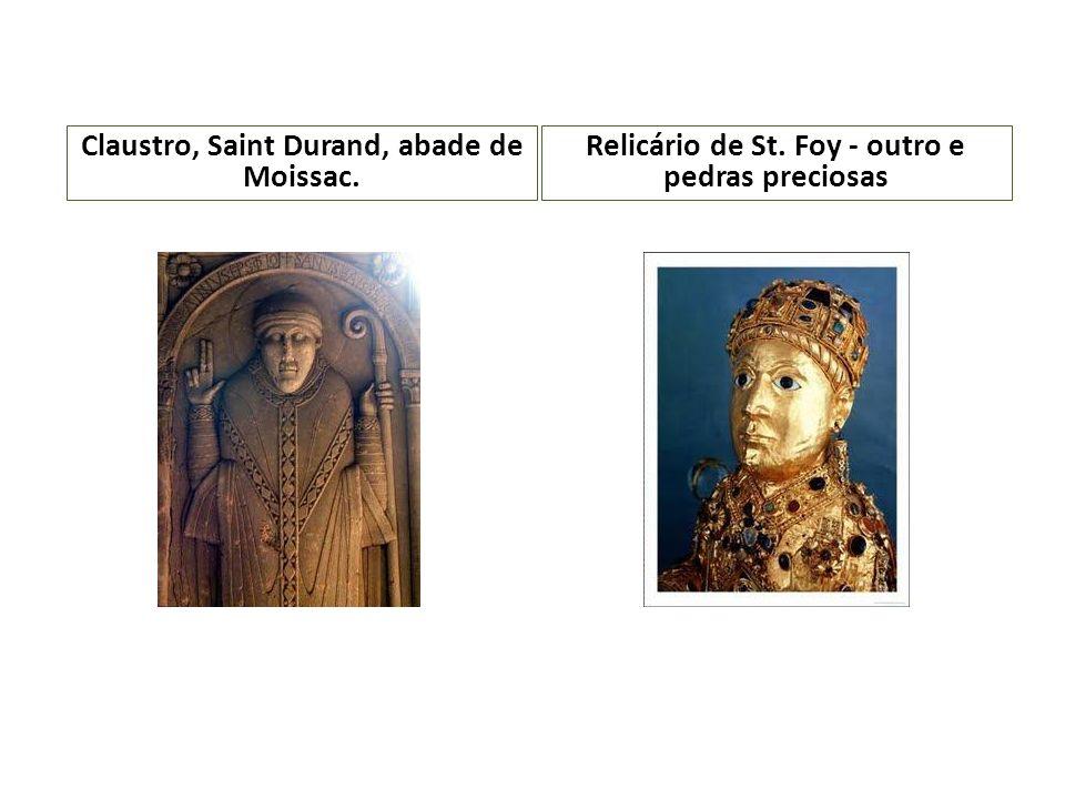 Claustro, Saint Durand, abade de Moissac. Relicário de St. Foy - outro e pedras preciosas