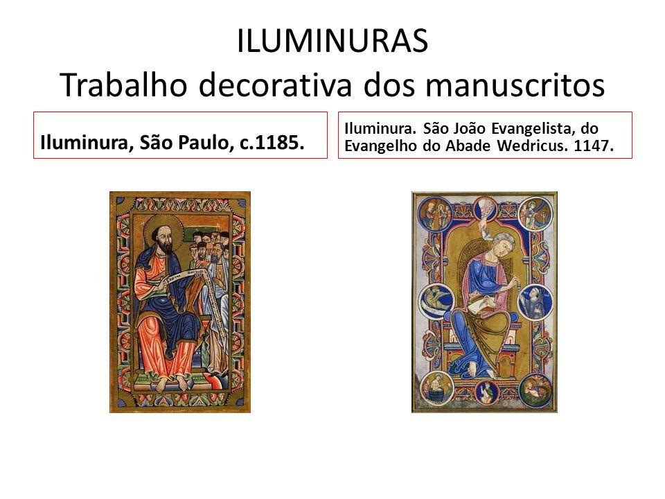 ILUMINURAS Trabalho decorativa dos manuscritos Iluminura, São Paulo, c.1185. Iluminura. São João Evangelista, do Evangelho do Abade Wedricus. 1147.