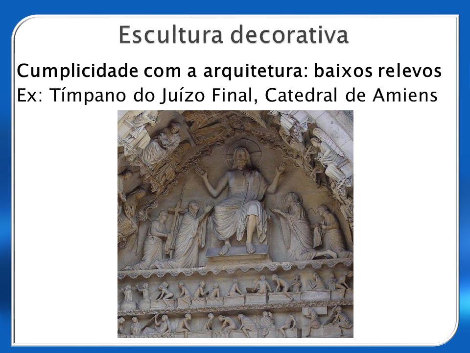 Cumplicidade com a arquitetura: baixos relevos Ex: Tímpano do Juízo Final, Catedral de Amiens