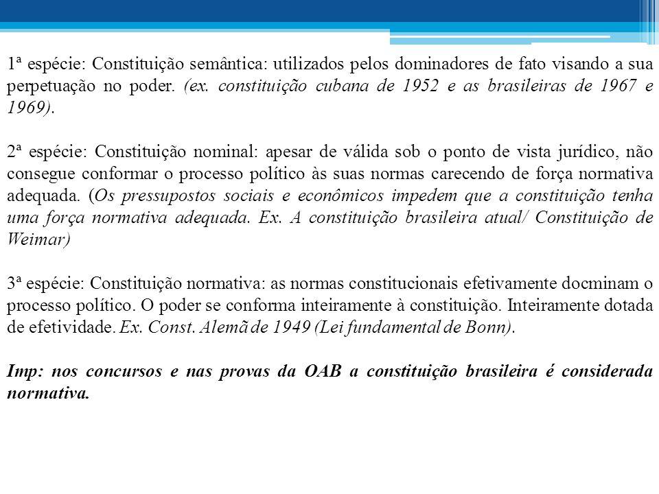 1ª espécie: Constituição semântica: utilizados pelos dominadores de fato visando a sua perpetuação no poder.