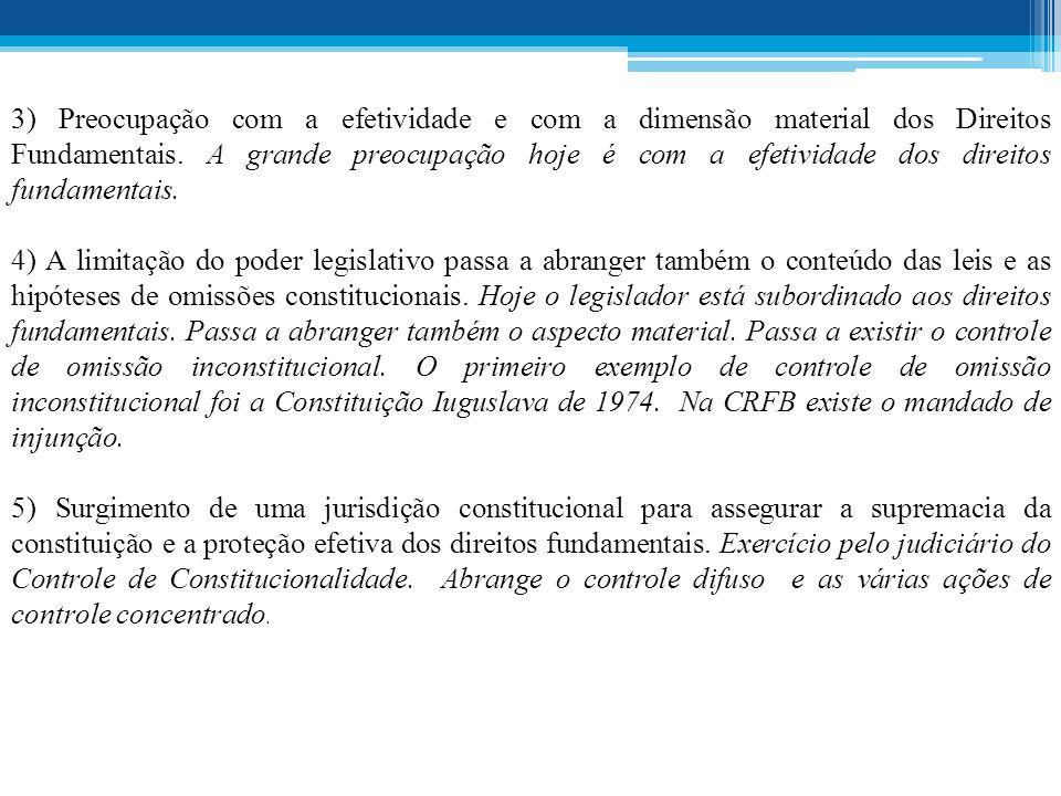 3) Preocupação com a efetividade e com a dimensão material dos Direitos Fundamentais.