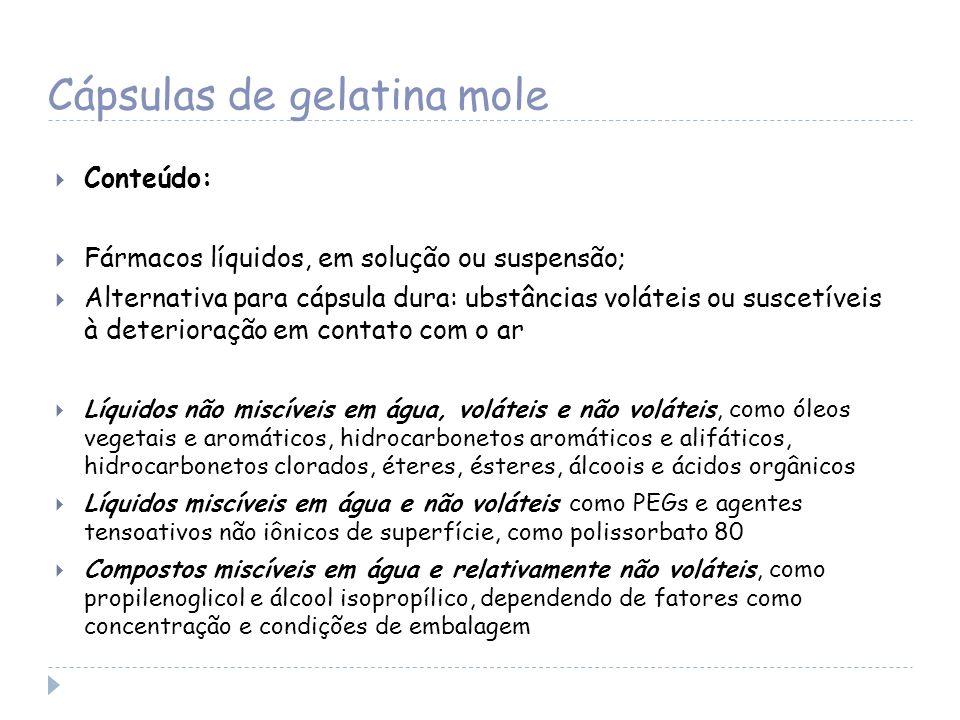 Cápsulas de gelatina mole Conteúdo: Fármacos líquidos, em solução ou suspensão; Alternativa para cápsula dura: ubstâncias voláteis ou suscetíveis à de