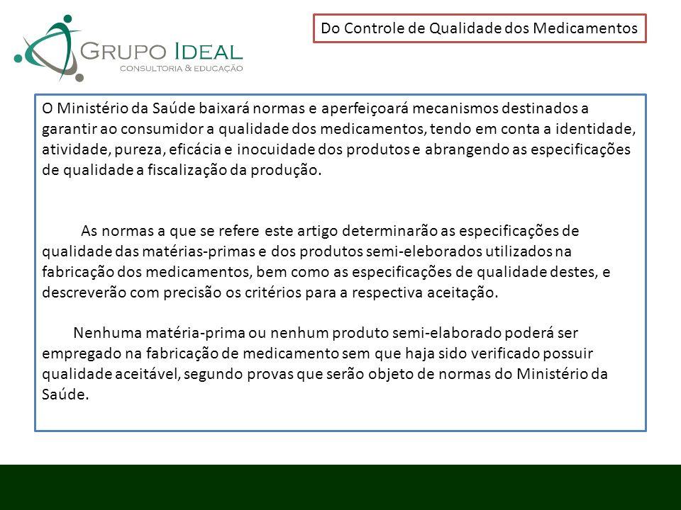 Do Controle de Qualidade dos Medicamentos O Ministério da Saúde baixará normas e aperfeiçoará mecanismos destinados a garantir ao consumidor a qualida