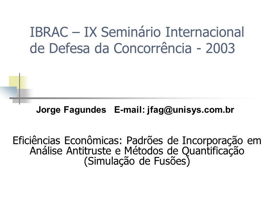 IV - Conclusões A necessidade da incorporação das eficiências à análise de AC não parece ser alvo de controvérsias Cada jurisdição apresenta suas especificidades, em função das particularidades da legislação local e das características da economia Importância da harmonização onde for possível No Brasil, Lei 8.884/94 aponta para a necessidade de que as eficiências gerem benefícios para os consumidores modelo do excedente do consumidor ou price standard.