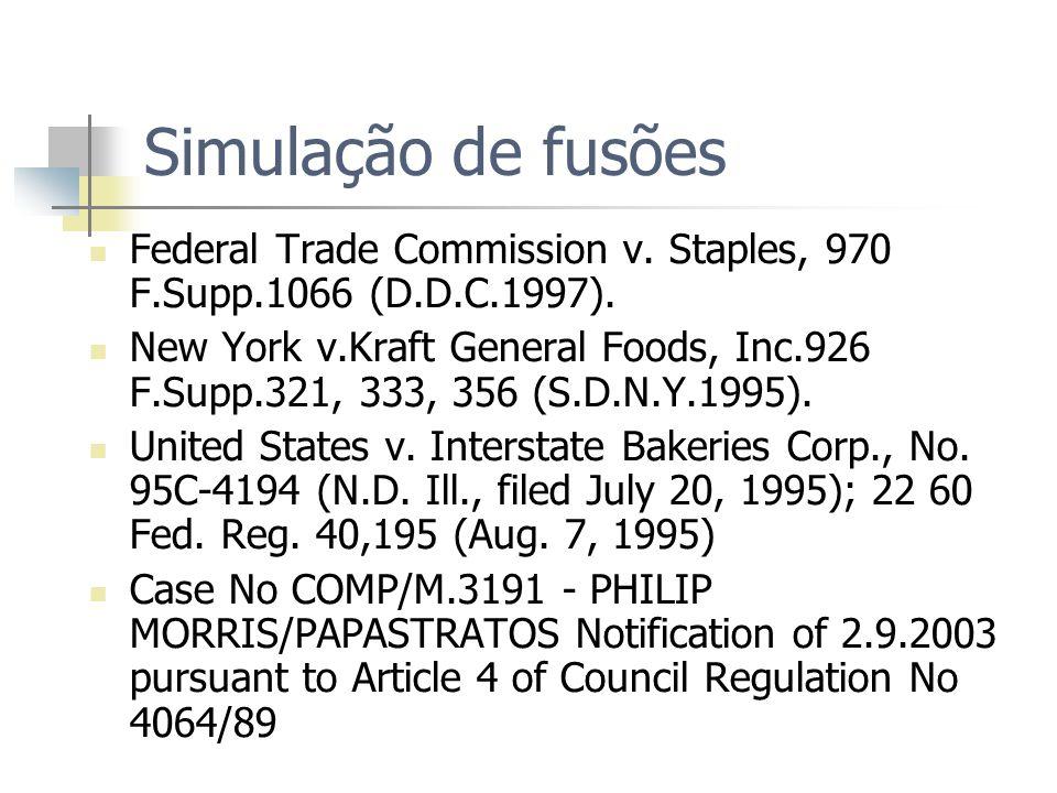 Simulação de fusões Federal Trade Commission v. Staples, 970 F.Supp.1066 (D.D.C.1997). New York v.Kraft General Foods, Inc.926 F.Supp.321, 333, 356 (S