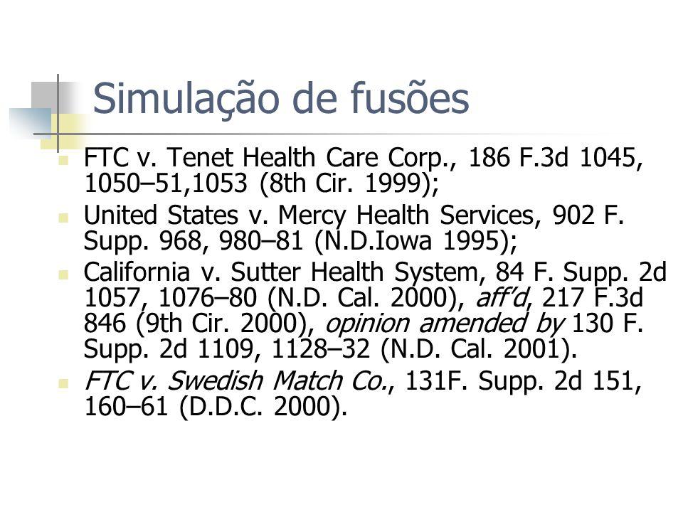 Simulação de fusões FTC v. Tenet Health Care Corp., 186 F.3d 1045, 1050–51,1053 (8th Cir. 1999); United States v. Mercy Health Services, 902 F. Supp.