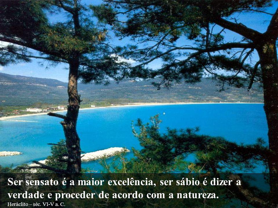 Para o Deus é tudo belo, bom e recto; os homens é que tomam umas coisas por injustas, outras por justas.
