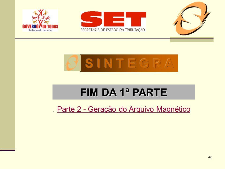 42 Parte 2 - Geração do Arquivo Magnético. Parte 2 - Geração do Arquivo MagnéticoParte 2 - Geração do Arquivo MagnéticoParte 2 - Geração do Arquivo Ma