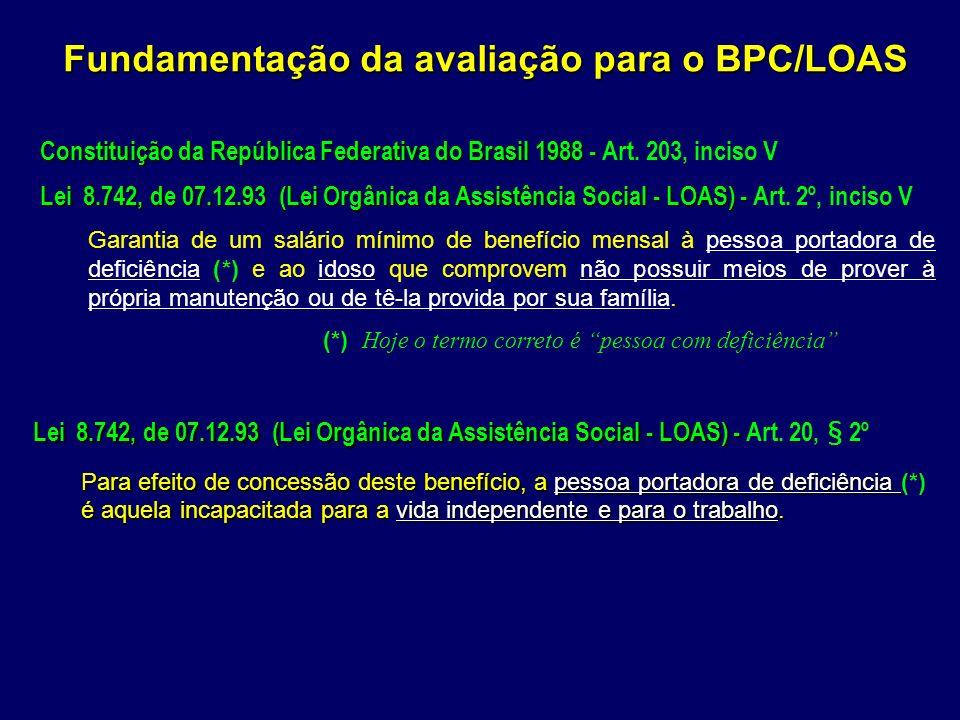Fundamentação da avaliação para o BPC/LOAS Constituição da República Federativa do Brasil 1988 - Constituição da República Federativa do Brasil 1988 -