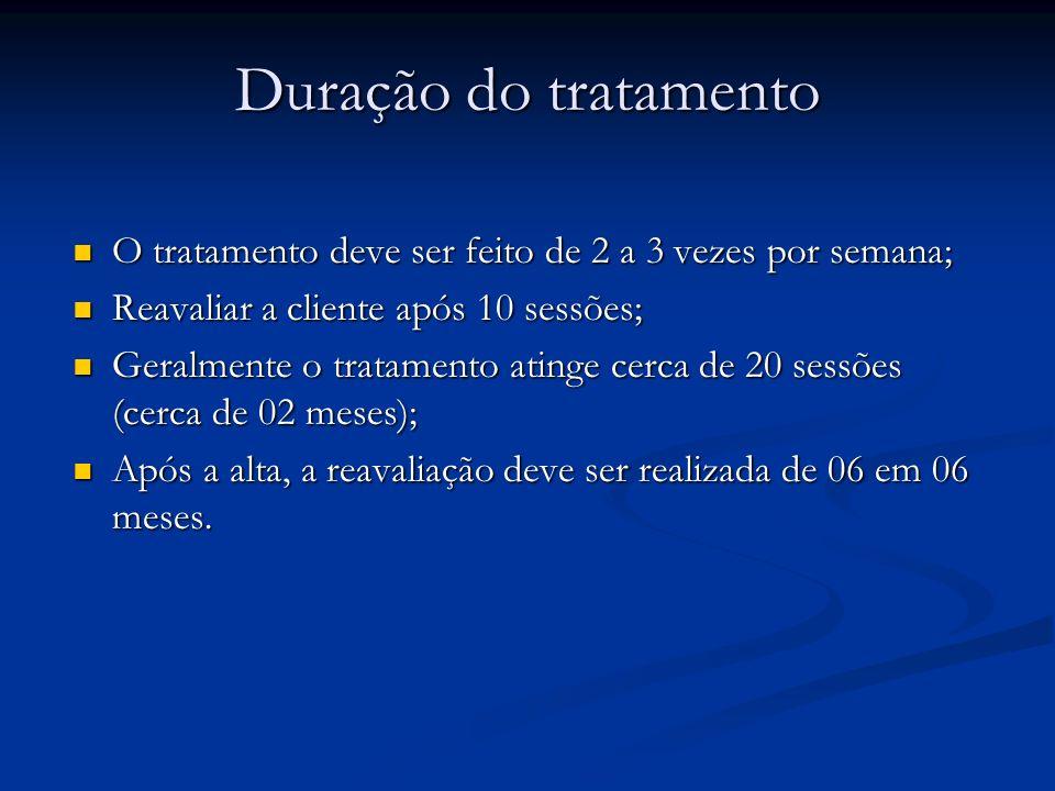 O tratamento deve ser feito de 2 a 3 vezes por semana; O tratamento deve ser feito de 2 a 3 vezes por semana; Reavaliar a cliente após 10 sessões; Rea