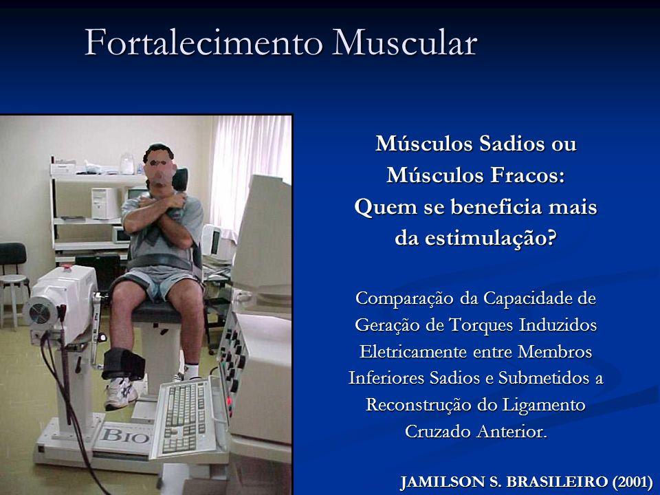 Fortalecimento Muscular Músculos Sadios ou Músculos Fracos: Quem se beneficia mais da estimulação? Comparação da Capacidade de Geração de Torques Indu
