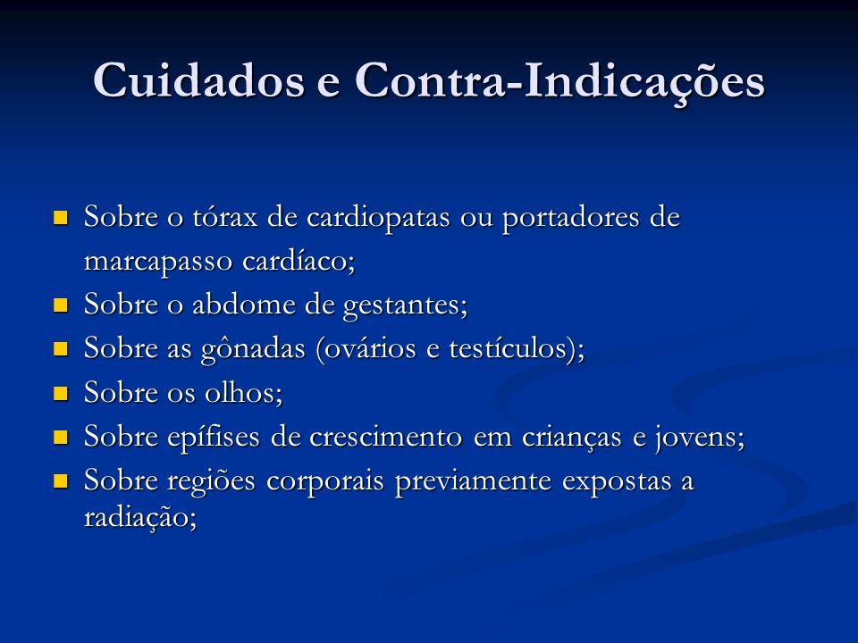 Cuidados e Contra-Indicações Sobre o tórax de cardiopatas ou portadores de Sobre o tórax de cardiopatas ou portadores de marcapasso cardíaco; Sobre o