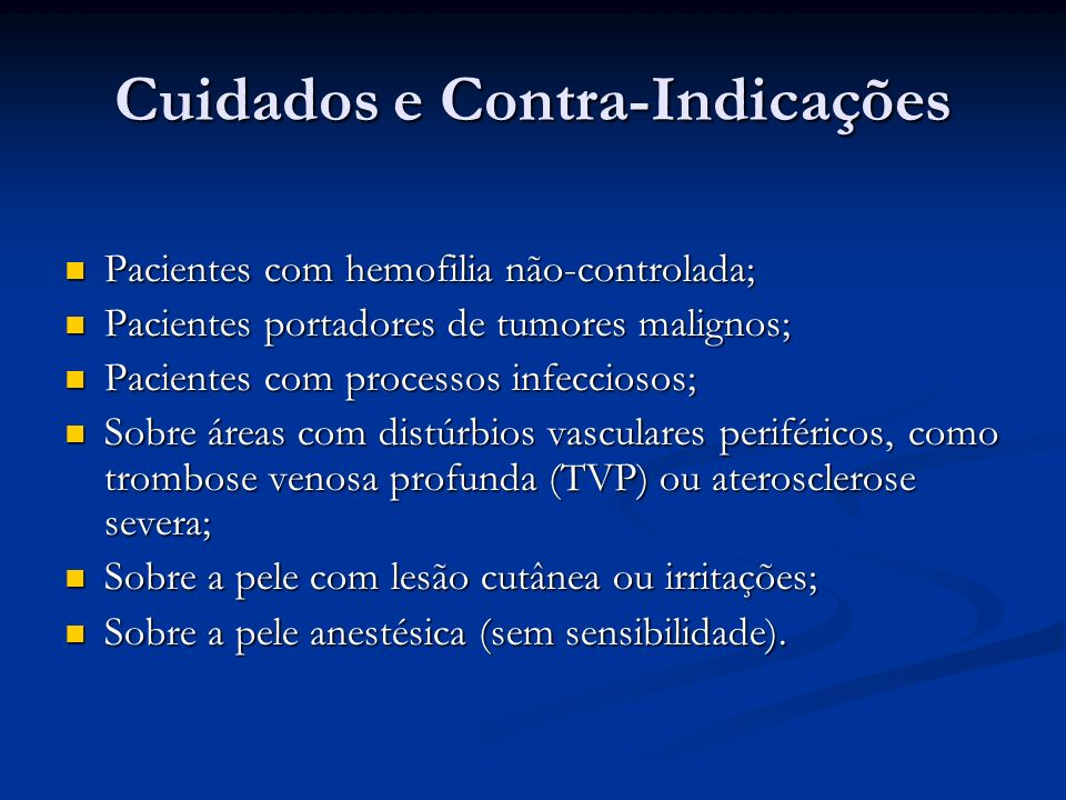 Cuidados e Contra-Indicações Pacientes com hemofilia não-controlada; Pacientes com hemofilia não-controlada; Pacientes portadores de tumores malignos;