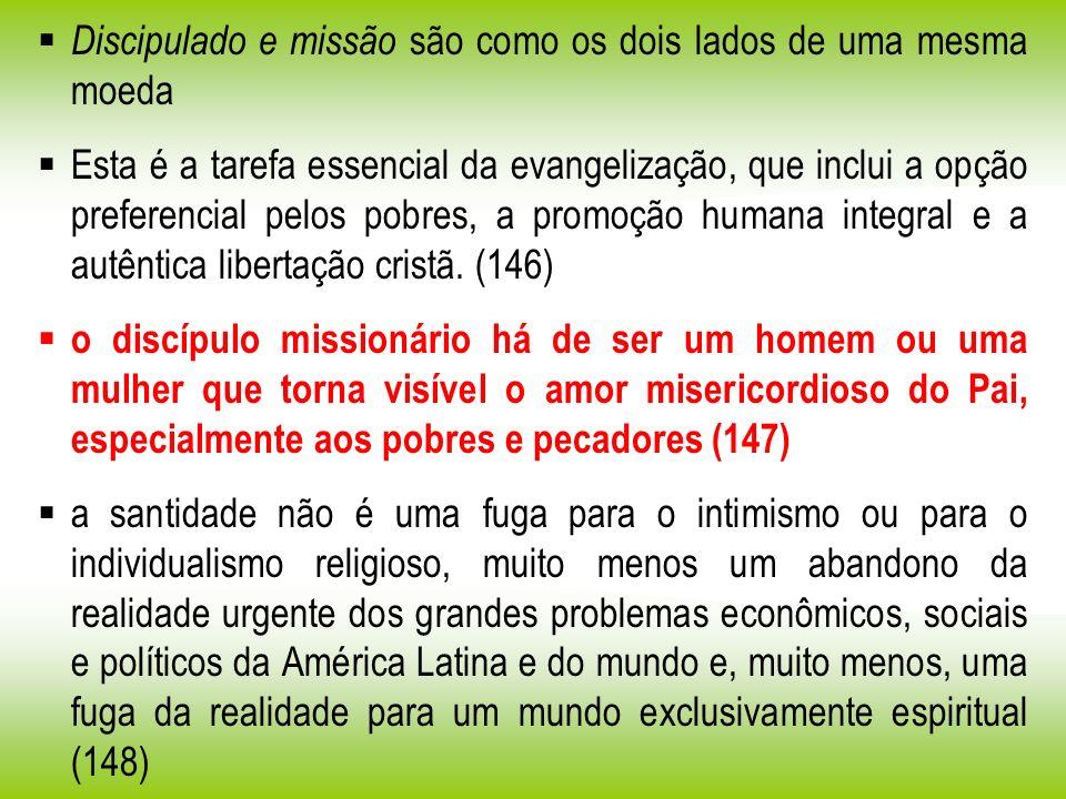 Discipulado e missão são como os dois lados de uma mesma moeda Esta é a tarefa essencial da evangelização, que inclui a opção preferencial pelos pobre