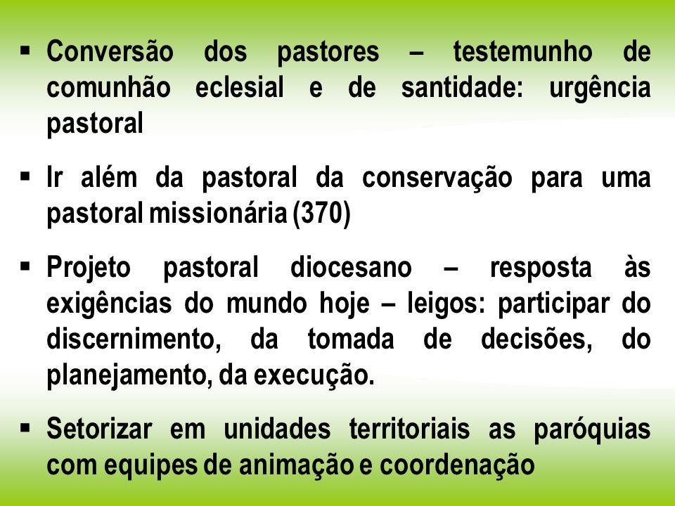 Conversão dos pastores – testemunho de comunhão eclesial e de santidade: urgência pastoral Ir além da pastoral da conservação para uma pastoral missio