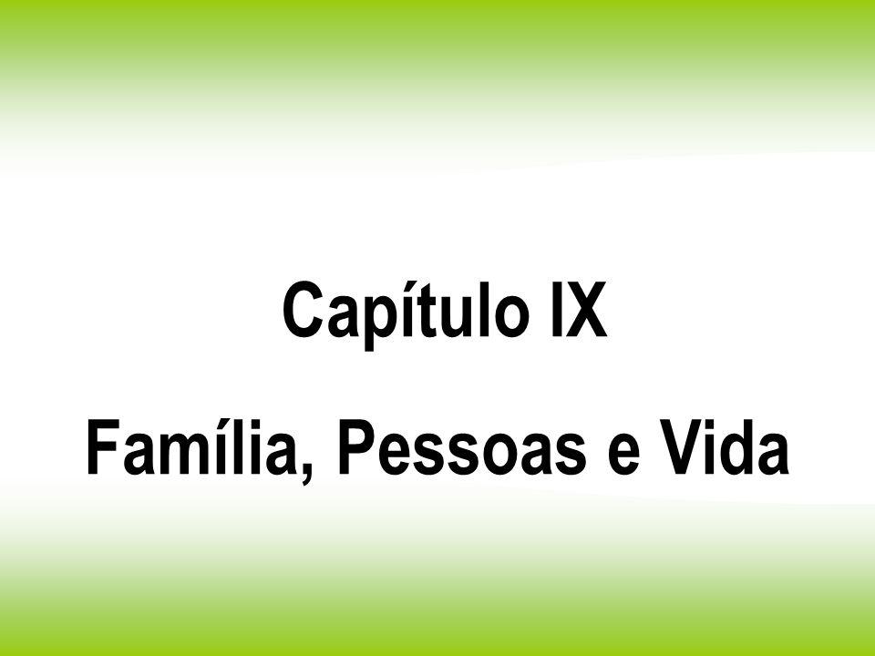 Capítulo IX Família, Pessoas e Vida
