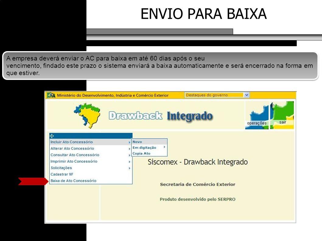 ENVIO PARA BAIXA A empresa deverá enviar o AC para baixa em até 60 dias após o seu vencimento, findado este prazo o sistema enviará a baixa automatica