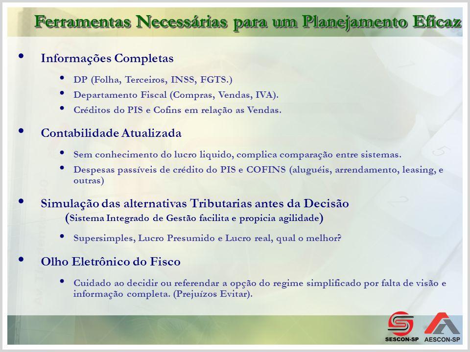 Informações Completas DP (Folha, Terceiros, INSS, FGTS.) Departamento Fiscal (Compras, Vendas, IVA). Créditos do PIS e Cofins em relação as Vendas. Co