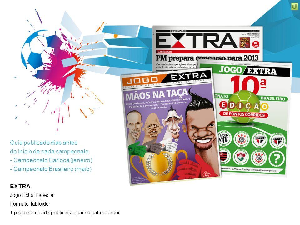 Guia publicado dias antes do início de cada campeonato. - Campeonato Carioca (janeiro) - Campeonato Brasileiro (maio) EXTRA Jogo Extra Especial Format