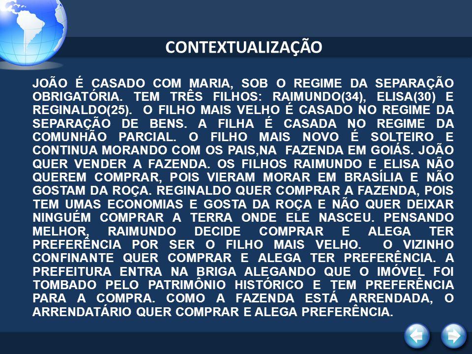 CONTEXTUALIZAÇÃO JOÃO É CASADO COM MARIA, SOB O REGIME DA SEPARAÇÃO OBRIGATÓRIA.
