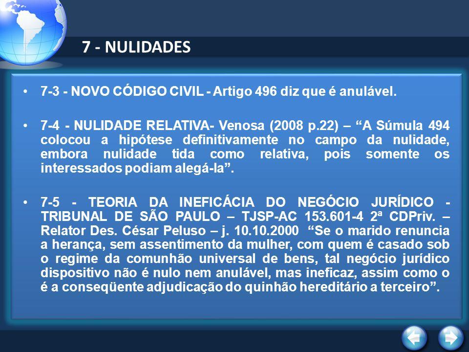 7 - NULIDADES 7-3 - NOVO CÓDIGO CIVIL - Artigo 496 diz que é anulável. 7-4 - NULIDADE RELATIVA- Venosa (2008 p.22) – A Súmula 494 colocou a hipótese d
