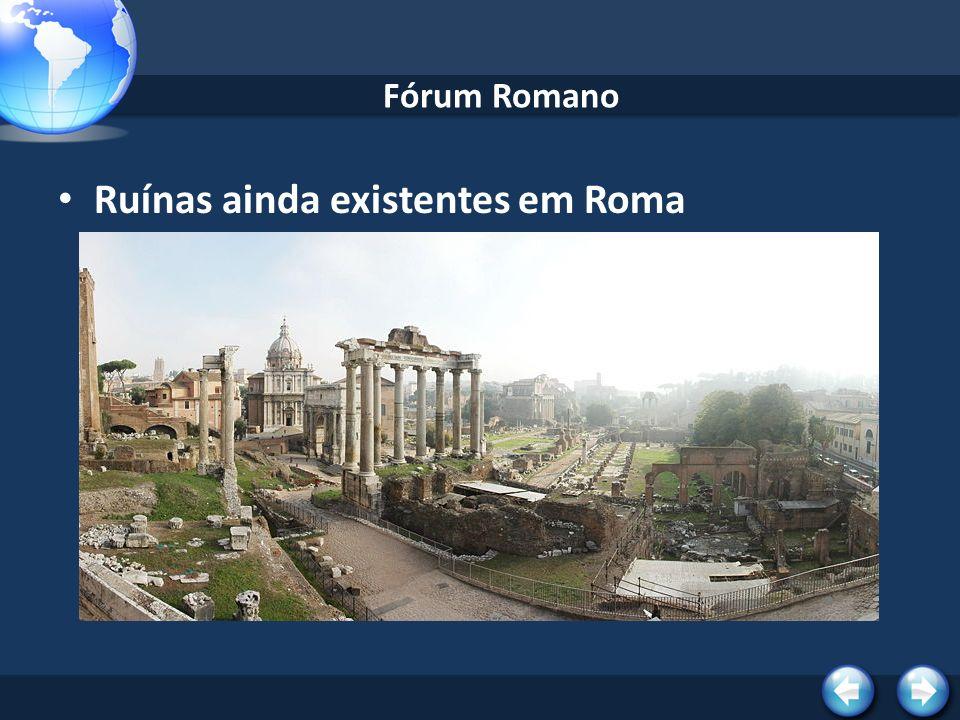 Fórum Romano Ruínas ainda existentes em Roma