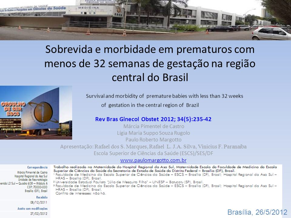 ARTIGO INTEGRAL [Survival and morbidity of premature babies with less than 32 weeks of gestation in the central region of Brazil].