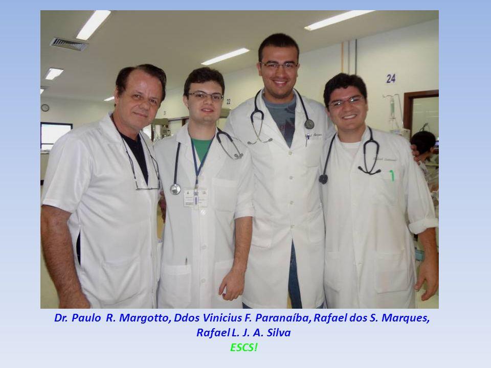 Dr. Paulo R. Margotto, Ddos Vinicius F. Paranaíba, Rafael dos S. Marques, Rafael L. J. A. Silva ESCS!