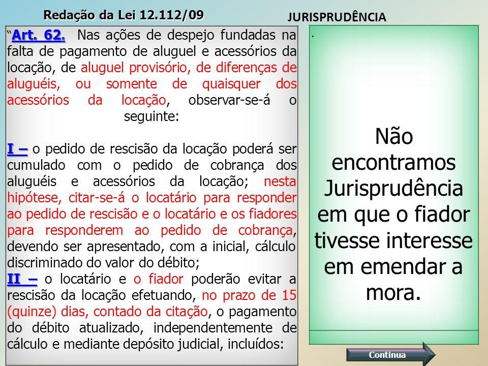 Continua Redação da Lei 12.112/09 JURISPRUDÊNCIA