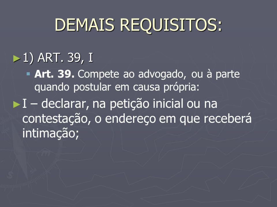 DEMAIS REQUISITOS: 1) ART.39, I 1) ART. 39, I Art.