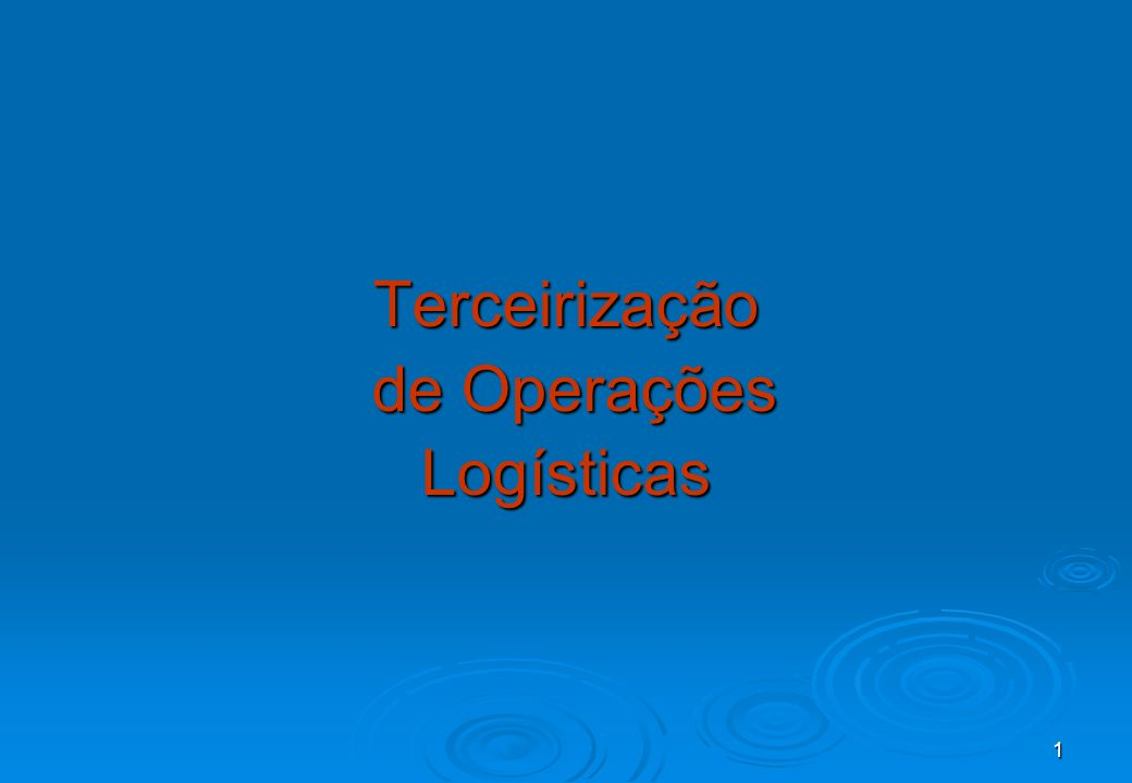 1 Terceirização de Operações de OperaçõesLogísticas