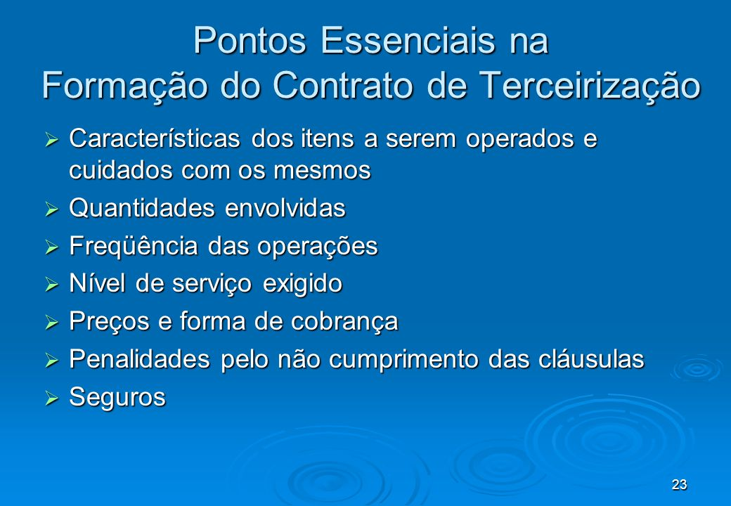 23 Pontos Essenciais na Formação do Contrato de Terceirização Características dos itens a serem operados e cuidados com os mesmos Características dos