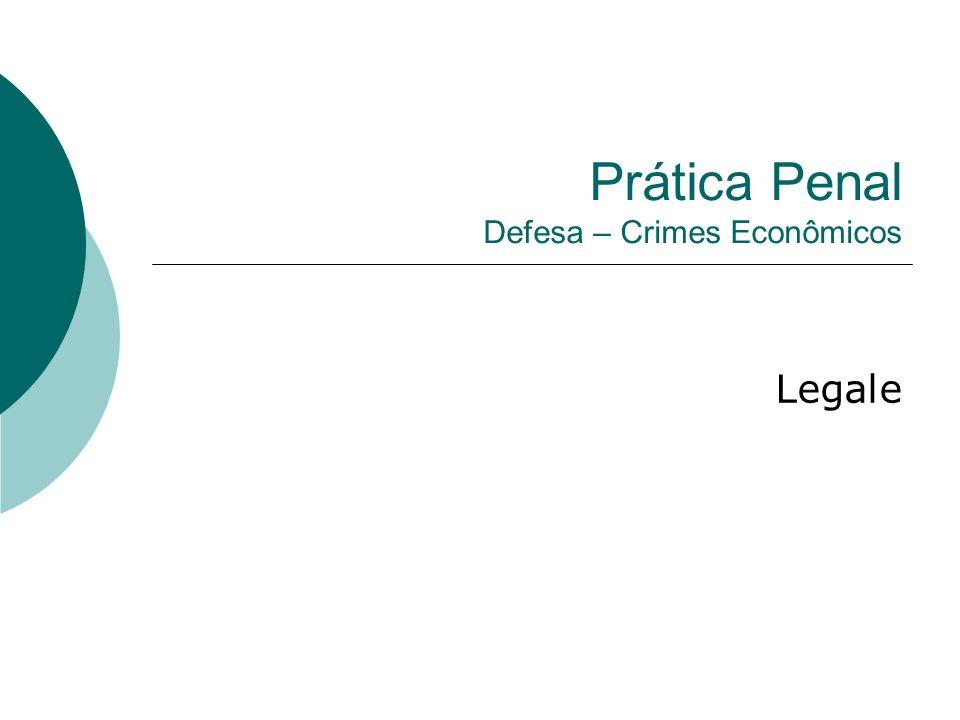 Prática Penal Defesa – Crimes Econômicos Legale