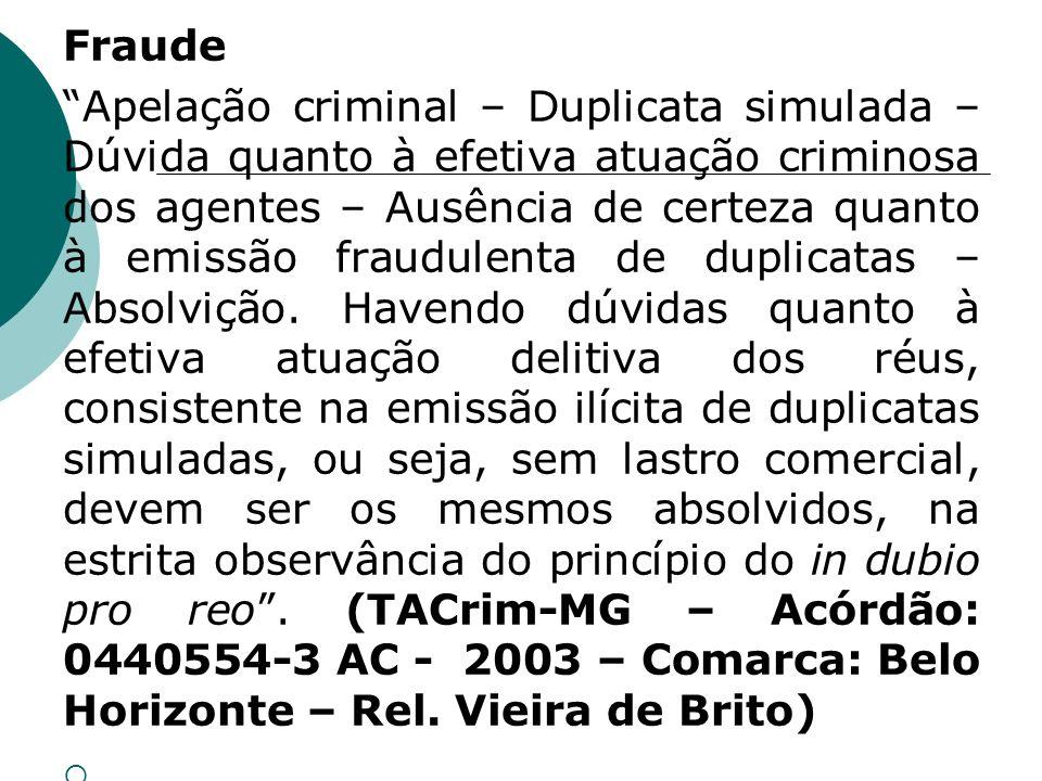 Fraude Apelação criminal – Duplicata simulada – Dúvida quanto à efetiva atuação criminosa dos agentes – Ausência de certeza quanto à emissão fraudulen