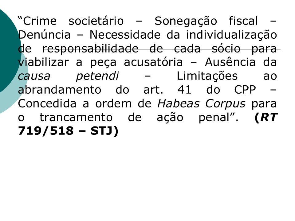 Crime societário – Sonegação fiscal – Denúncia – Necessidade da individualização de responsabilidade de cada sócio para viabilizar a peça acusatória –