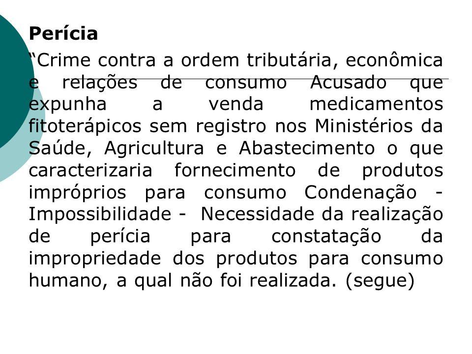 Perícia Crime contra a ordem tributária, econômica e relações de consumo Acusado que expunha a venda medicamentos fitoterápicos sem registro nos Minis