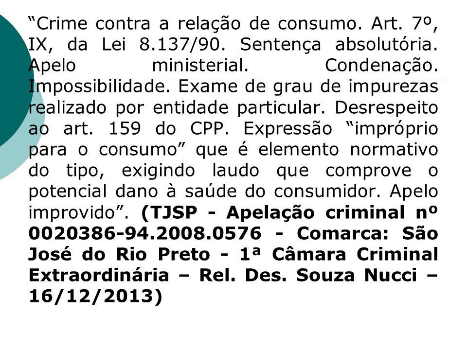 Crime contra a relação de consumo. Art. 7º, IX, da Lei 8.137/90. Sentença absolutória. Apelo ministerial. Condenação. Impossibilidade. Exame de grau d