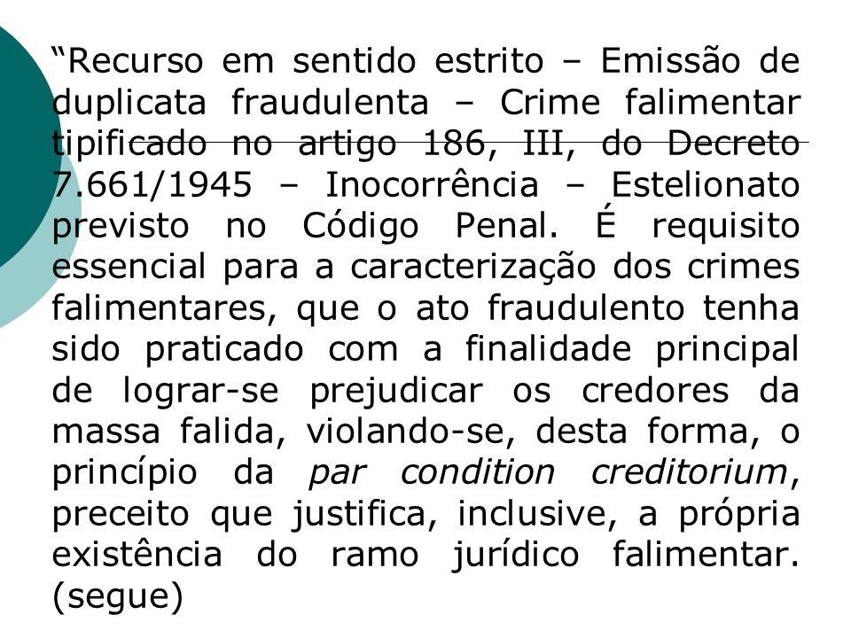 Recurso em sentido estrito – Emissão de duplicata fraudulenta – Crime falimentar tipificado no artigo 186, III, do Decreto 7.661/1945 – Inocorrência –