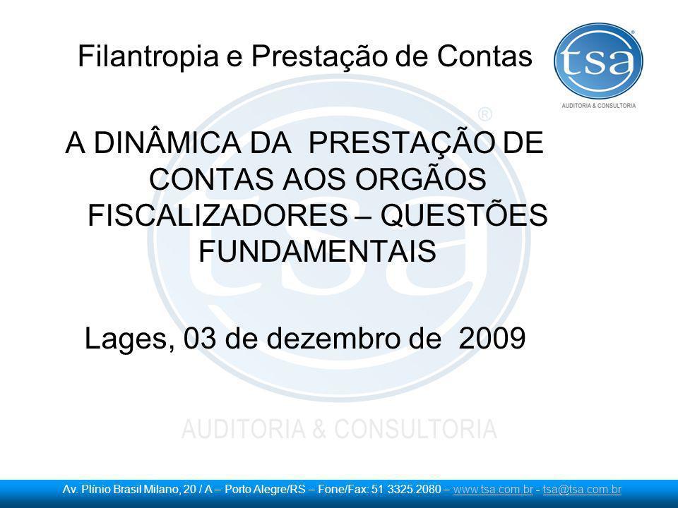 Av. Plínio Brasil Milano, 20 / A – Porto Alegre/RS – Fone/Fax: 51 3325.2080 – www.tsa.com.br - tsa@tsa.com.brwww.tsa.com.brtsa@tsa.com.br Filantropia