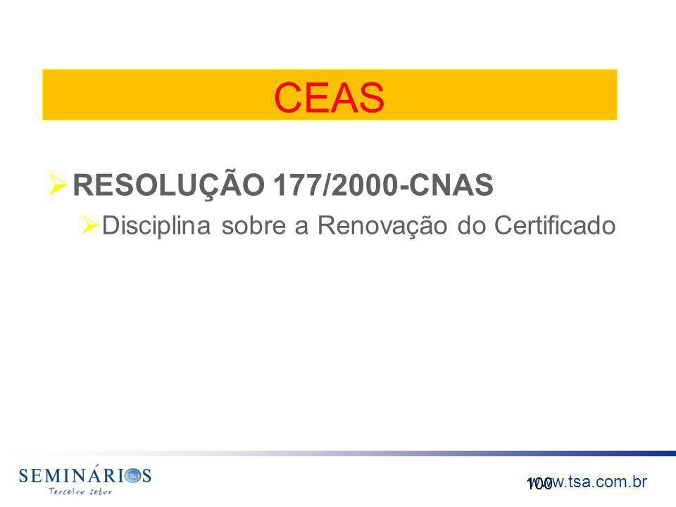 www.tsa.com.br CEAS RESOLUÇÃO 177/2000-CNAS Disciplina sobre a Renovação do Certificado 100
