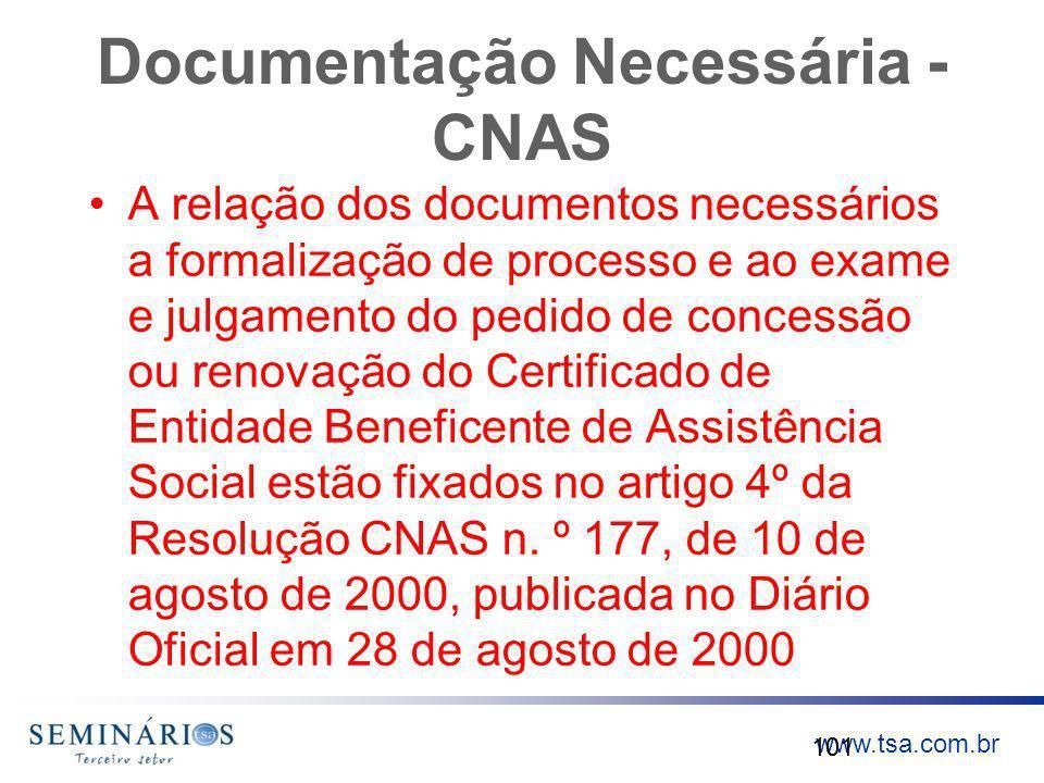 www.tsa.com.br Documentação Necessária - CNAS A relação dos documentos necessários a formalização de processo e ao exame e julgamento do pedido de con
