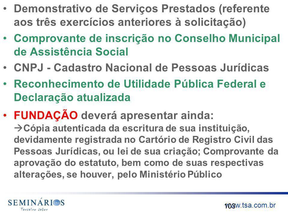 www.tsa.com.br Demonstrativo de Serviços Prestados (referente aos três exercícios anteriores à solicitação) Comprovante de inscrição no Conselho Munic