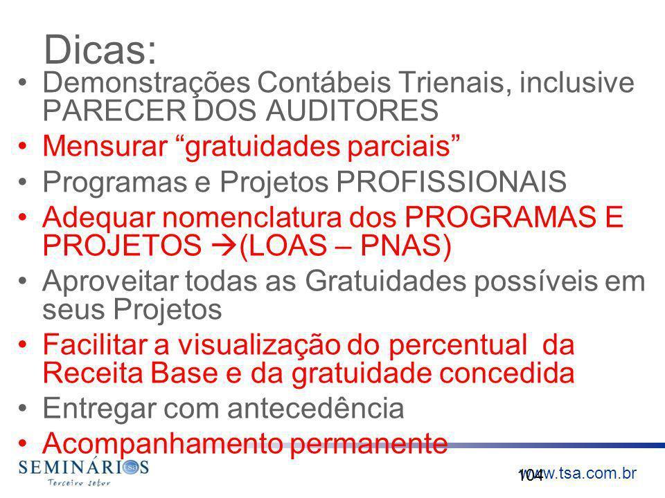 www.tsa.com.br Dicas: Demonstrações Contábeis Trienais, inclusive PARECER DOS AUDITORES Mensurar gratuidades parciais Programas e Projetos PROFISSIONA