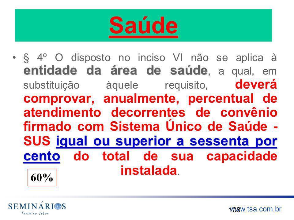 www.tsa.com.br Saúde entidade da área de saúde igual ou superior a sessenta por cento§ 4º O disposto no inciso VI não se aplica à entidade da área de