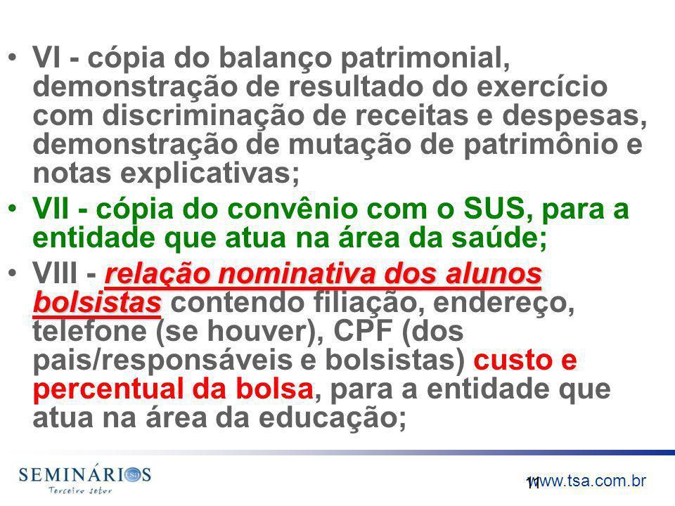 www.tsa.com.br VI - cópia do balanço patrimonial, demonstração de resultado do exercício com discriminação de receitas e despesas, demonstração de mut