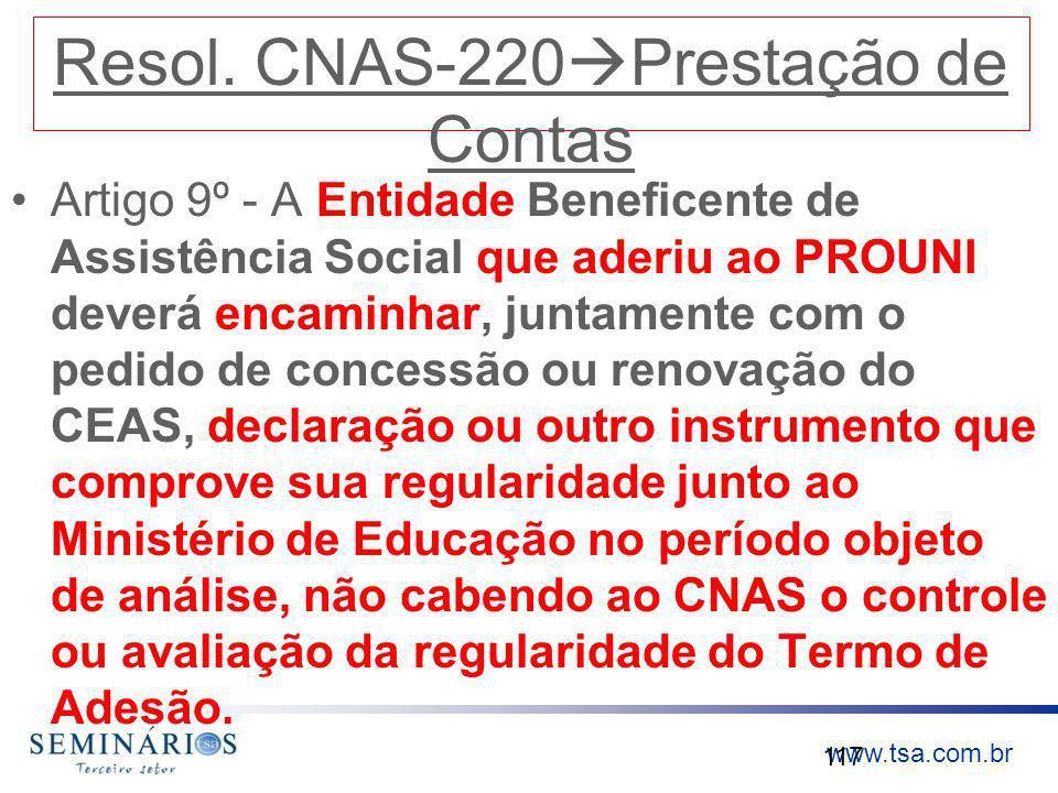 www.tsa.com.br Resol. CNAS-220 Prestação de Contas Artigo 9º - A Entidade Beneficente de Assistência Social que aderiu ao PROUNI deverá encaminhar, ju