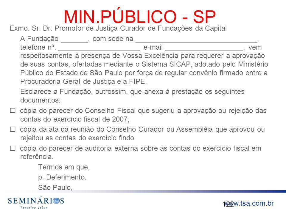 www.tsa.com.br MIN.PÚBLICO - SP Exmo. Sr. Dr. Promotor de Justiça Curador de Fundações da Capital A Fundação _______, com sede na ____________________