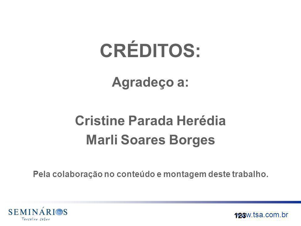 www.tsa.com.br CRÉDITOS: Agradeço a: Cristine Parada Herédia Marli Soares Borges Pela colaboração no conteúdo e montagem deste trabalho. 123