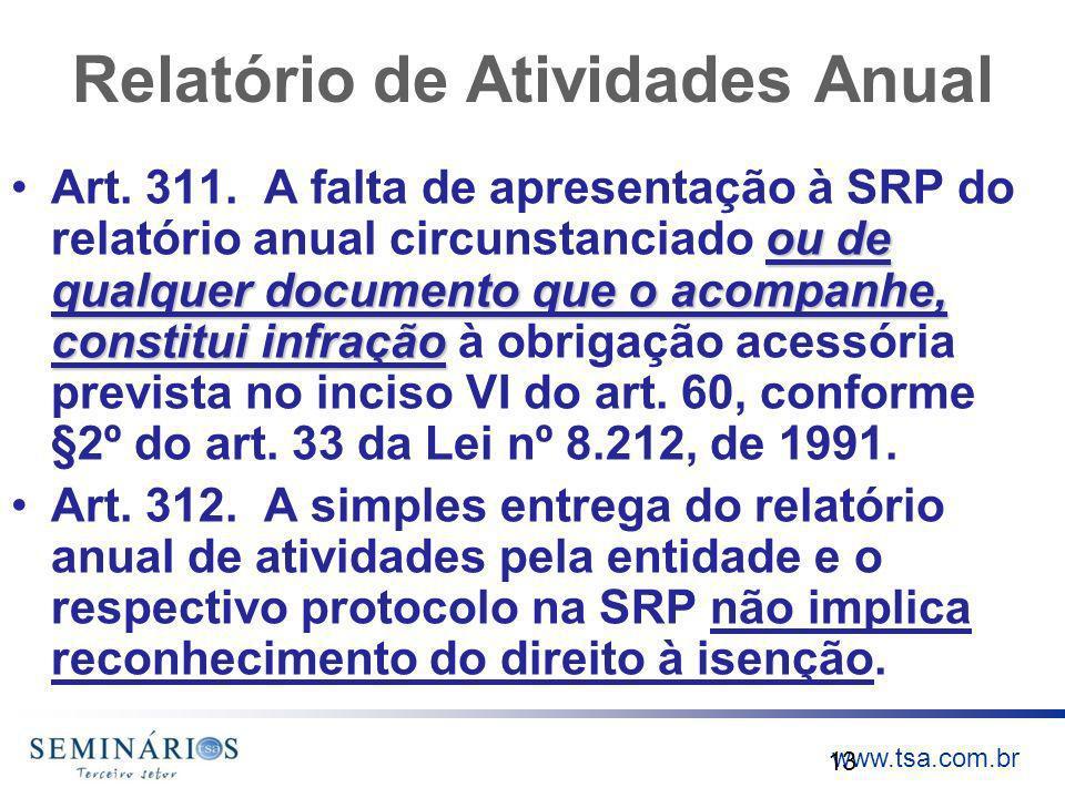 www.tsa.com.br Relatório de Atividades Anual ou de qualquer documento que o acompanhe, constitui infraçãoArt. 311. A falta de apresentação à SRP do re