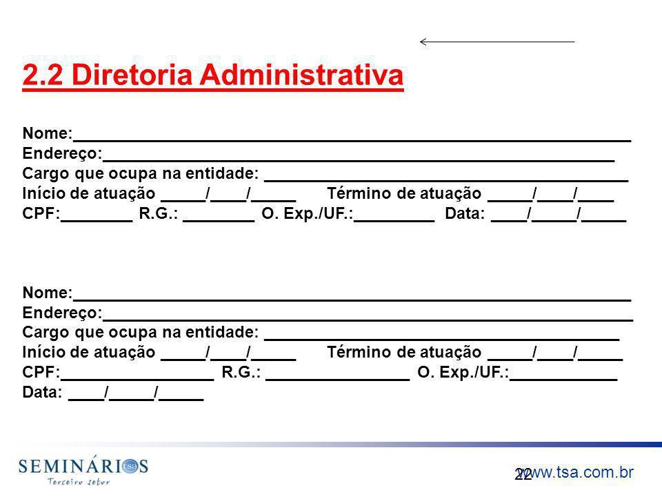 www.tsa.com.br 22 2.2 Diretoria Administrativa Nome:_____________________________________________________________ Endereço:___________________________